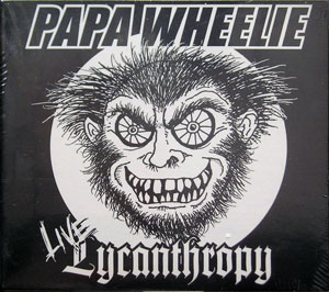 Papa Wheelie - Live Lycantrophy