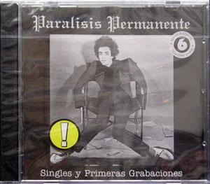Parálisis Permanente - Singles y Primeras Grabaciones