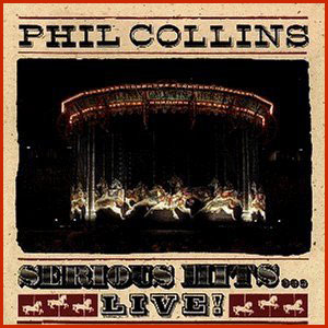 Phil Collins - Serious Hits...Live