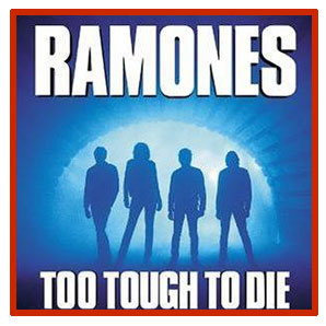 Ramones - Too Tought To Die
