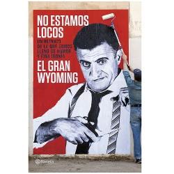 El Gran Wyoming - No Estamos Locos