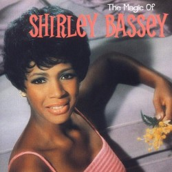 Shirley Bassey - The Magic Of