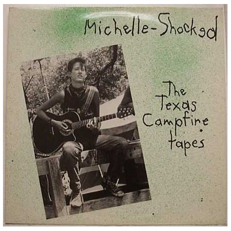 Michelle Shocked - Los Texas Campfire Tapes