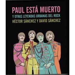 Paul está muerto y otras leyendas urbanas del rock - Héctor Sánchez