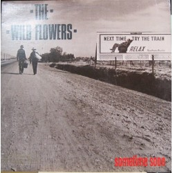 Wild Flowers, The - Sometime Soon.