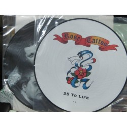 Rose Tattoo - 25 To Life. 2LP Picture Disc