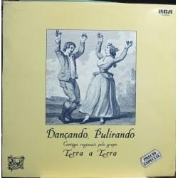 Dancando, Pulirando - Cantigas Regionais Pelo Grupo.