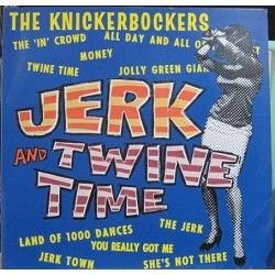 Knickerbockers, The - Jerk And Twine Time.