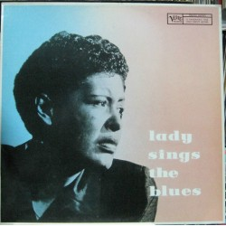 Billie Holiday - Lady Sings The Blues.