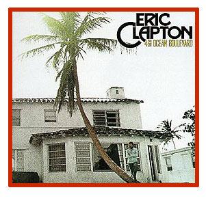 Eric Clapton - 461 Ocean Bulevard