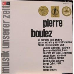 Pierre Boulez - Le Marteau Sans Maitre.