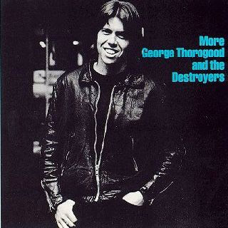 MORE GEORGE THOROGOODAND THE D