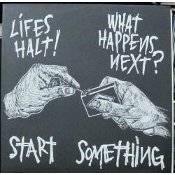 Lifes Halt!- What Happens Next? - Start Something.