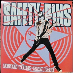 Safety Pins - Better Never Tha Late.