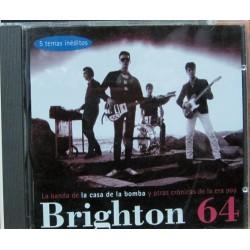BRIGHTON 64 - LA BANDA DE LA CASA DE LA BOMBA...