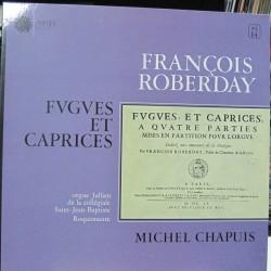 Michel Chapuis - Francois Roberday Fugues