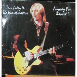 Tom Petty y The Heartbreakers - Anyway You Want It !