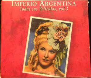 Imperio Argentina - Todas Sus Películas, Vol 3