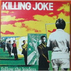 Killing Joke - Follow The Leaders.