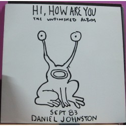 Daniel Johnston ‎– Hi, How Are You: The Unfinished Album