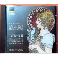 Wolf-Ferrari: Trio for Violin, Cello and Pianoforte, Op. 5 and Op. 7 Import