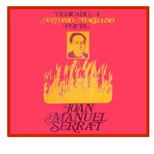 Joan Manuel Serrat - Dedicado a Antonio  Machado