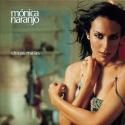 Monica Naranjo - Chicas Malas.