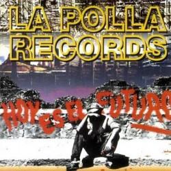La Polla Records – Hoy Es El Futuro