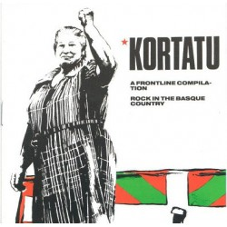 Kortatu ‎– A Frontline Compilation - Rock In The Basque Country