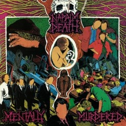 Napalm Death ‎– Mentally Murdered