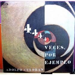 Adolfo Celdran - 4.444 Veces Por Ejemplo.