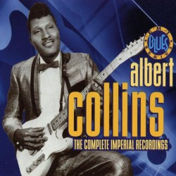 Albert Collins ‎– The Complete Imperial Recordings
