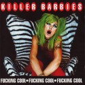 The Killer Barbies – Fucking Cool.