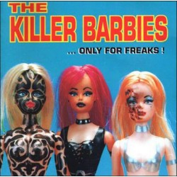 The Killer Barbies ‎– Only For Freaks