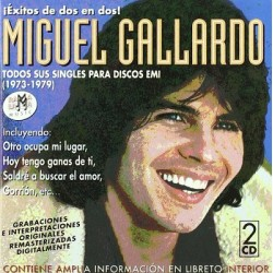 Miguel Gallardo – Todos Sus Singles Para Discos EMI (1973-1979)
