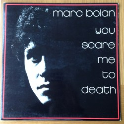 Marc Bolan ‎– You Scare Me To Death