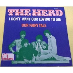 The Herd – I Don't Want Our Loving To Die
