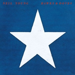 Neil Young ‎– Hawks & Doves