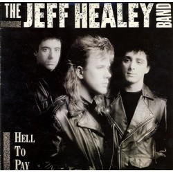 The Jeff Healey Band ‎– Hell To Pay