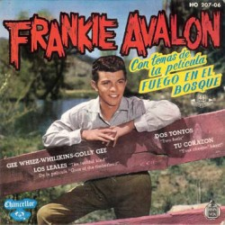 Frankie Avalon – Gee-Whizz-Whilikins-Golly Gee.