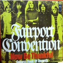 Fairport Convention - Now Be Thankful.