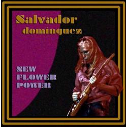 Salvador Domínguez – New Flower Power