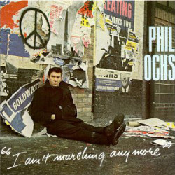 Phil Ochs ‎– I Ain't Marching Anymore