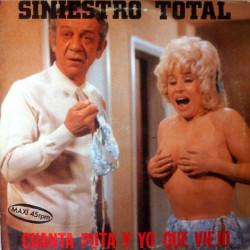 Siniestro Total – Cuánta Puta Y Yo Qué Viejo.
