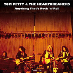 Tom Petty & The Heartbreakers* – Anything That's Rock 'n' Roll.
