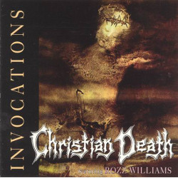 Christian Death featuring Rozz Williams / – Invocations
