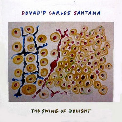 Devadip Carlos Santana ‎– The Swing Of Delight.