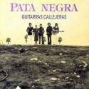 Pata Negra – Guitarras Callejeras.