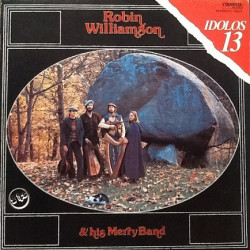 Robin Williamson & His Merry Band – American Stonehenge / A Glint At The Kindling