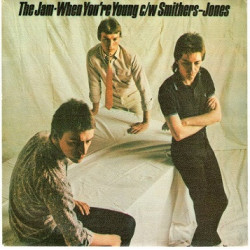 The Jam ‎– When You're Young / Smithers-Jones